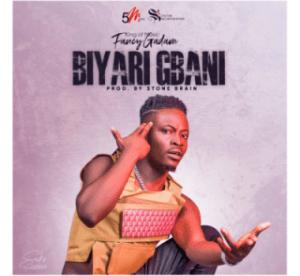 Fancy Gadam - Biyari Gbani